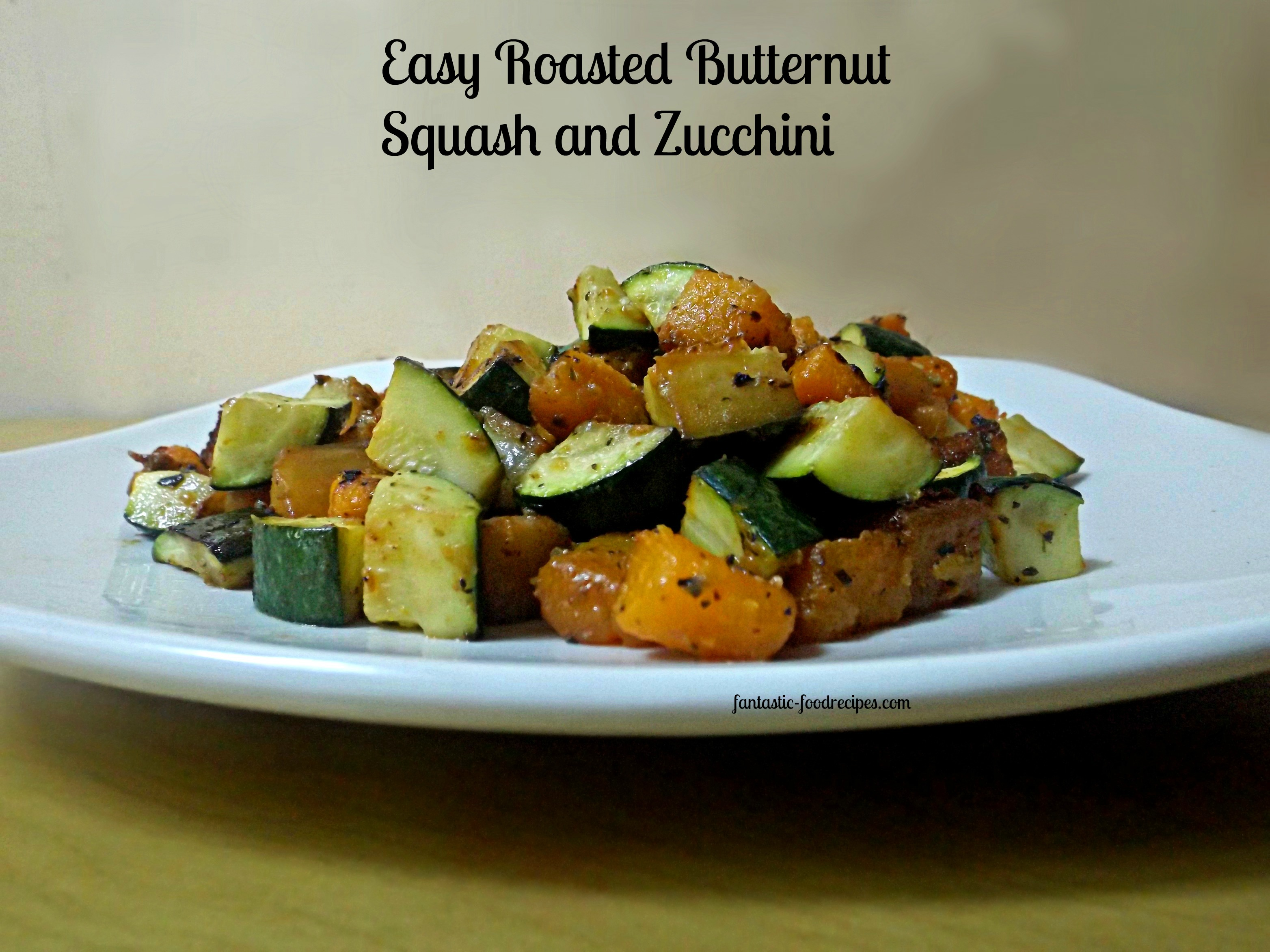 Easy Roasted  Butternut Squash and Zucchiini
