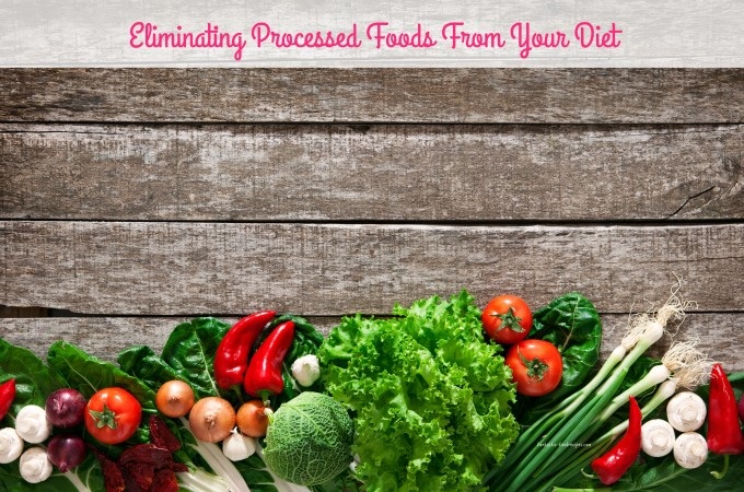 Eliminating Processed Food From Your Diet