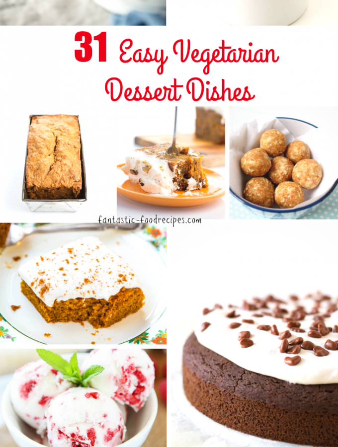 31 Easy Vegetarian Desserts That Will Rock Your Socks Off!