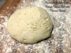 Shamrock Potato Rolls-Dough Turned Out onto Floured Surface