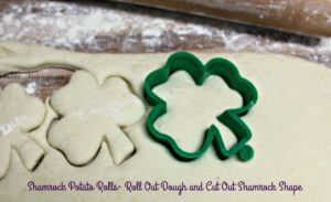 Shamrock Potato Rolls-Roll Out Dough and Cut Out Shamrock Shape