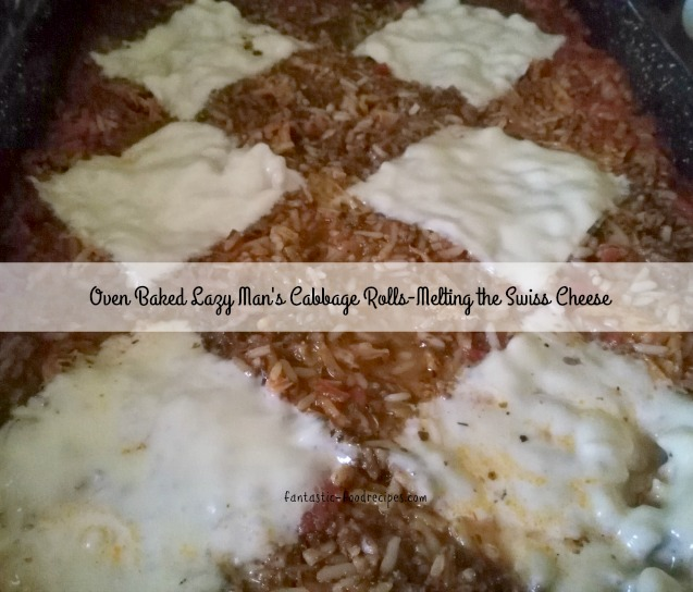 Oven Baked Lazy Man's Cabbage Rolls- Melting the Swiss Cheese